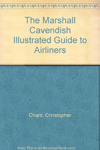 The Marshall Cavendish Illustrated Guide to Airliners - Christopher Chant