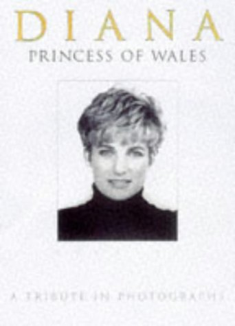 DIANA, PRINCESS OF WALES 1961-97: A Tribute in Photographs - O'Mara, Michael (Edited by)