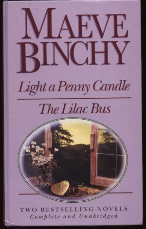 Light a Penny Candle; The Lilac Bus - Maeve Binchy