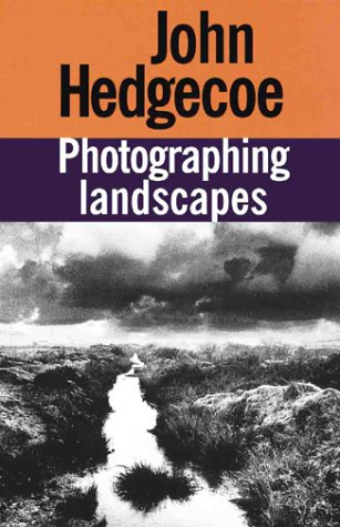 Photographing Landscapes - John Hedgecoe