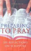 Preparing to Pray: 101 Reflections on Scripture