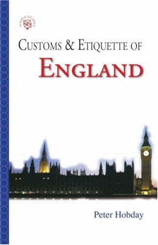 Customs  &  Etiquette of  England (Simple Guides Customs and Etiquette) - Peter Hobday