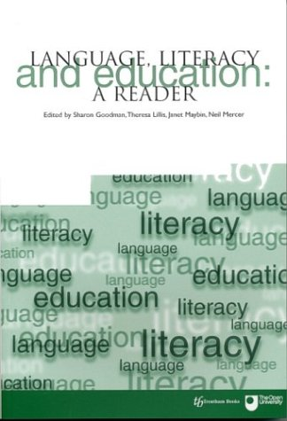Language, Literacy and Education: A Reader - Sharon Goodman; Teresa Lillis; Janet Meybin; Neil Mercer