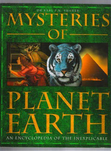 Mysteries Of Planet Earth: An Encylopedia of the Unexplained - Shuker, Dr Karl P N