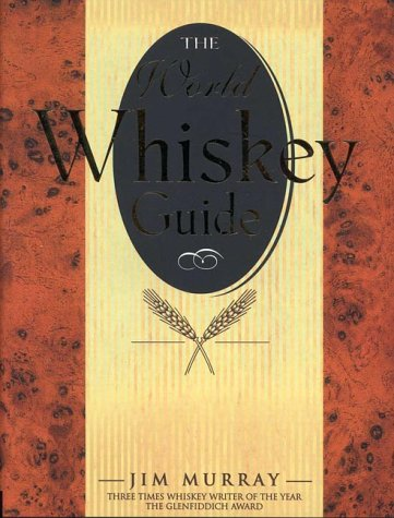 World Whiskey Guide - Andrews McMeel Publishing; Jim Murray