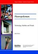 Fluoropolymers - Technology, Markets and Trends - Scheirs, J.