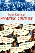 The Sporting Century - Keating, Frank