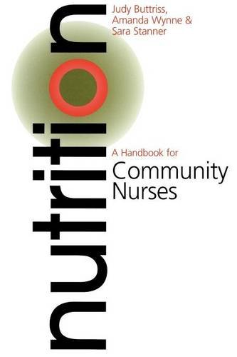 Nutrition: A Handbook for Community Nurses - Judy Butriss; Amanda Wynne; Judy Buttriss; Marilyn Edwards; Amanda Wyanne
