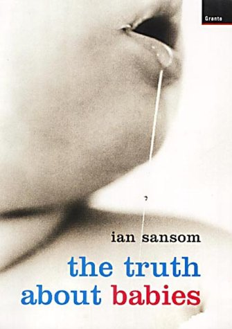 The Truth About Babies - Ian Sansom