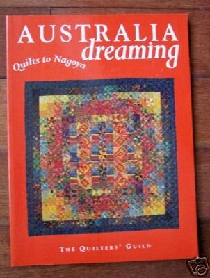 Australia Dreaming - Quilts To Nagoya - Judy Poulos (Editor)