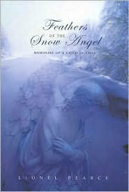 Feathers of the Snow Angel: Memories of a Child in Exile