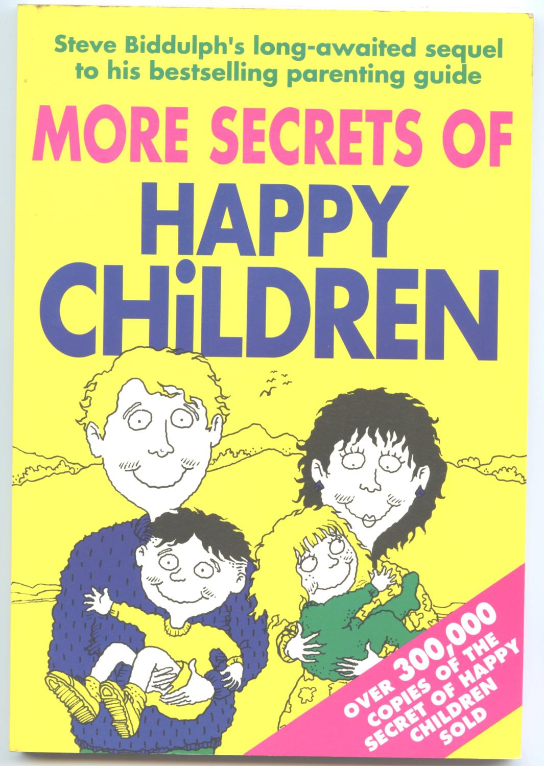 More Secrets of Happy Children - Biddulph, Steve
