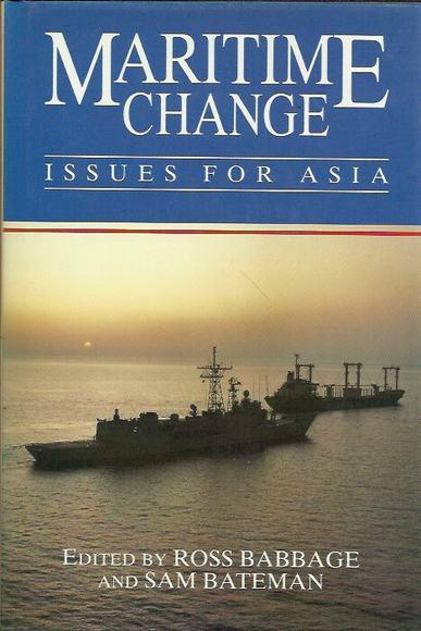 Maritime Change: Issues for Asia - Babbage, Ross and Bateman, Sam (eds)
