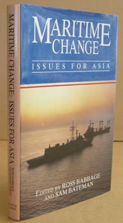 Maritime Change Issues for Asia - BABBAGE, Ross & BATEMAN, Sam (Editors)