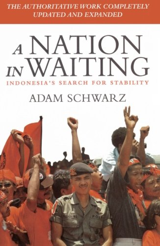 Nation in Waiting: Indonesia's Search for Stability (South Asian Studies) - Adam Schwarz