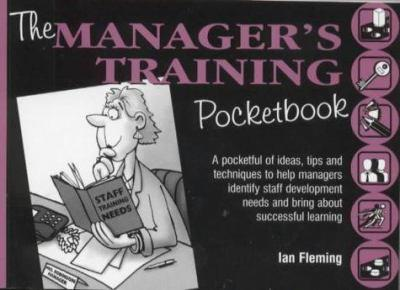 The Manager's Training Pocketbook (Management Pocketbook Series) - Fleming, Ian