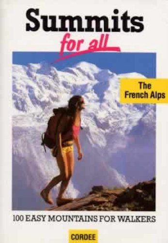Summits for All: French Alps - 100 Easy Mountains for Walkers - Edouard Prevost