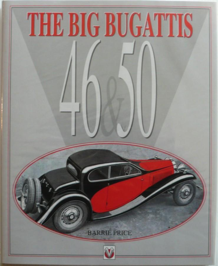 The Big Bugattis 46 and 50 - Price, Barrie