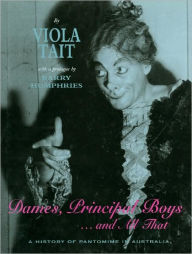 Dames, Principal Boys-- and All That: A History of Pantomime in Australia