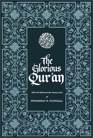 The Glorious Qur'an: Text and Explanatory Translation - Muhammad M. Pickthall
