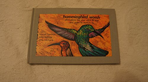 Hummingbird Words: Affirmations for Your Spirit to Soar and Notes to Nurture by - Marvel Harrison; Terry Kellogg