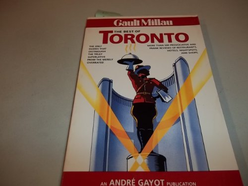 The Best of Toronto - 91 - Andre Gayot