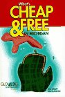 What's Cheap and Free in Michigan (Glovebox Guidebook) - Bill Bailey; Jim Dufresne
