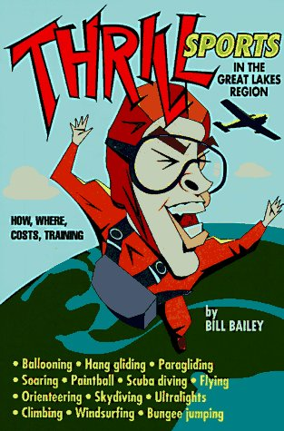Thrill Sports in the Great Lakes Region - Bill Bailey