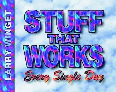 Stuff That Works Every Single Day - Larry Winget