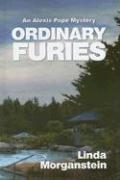 Ordinary Furies: An Alexis Pope Mystery