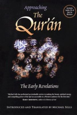 Approaching the Qu'ran : The Early Revelations - Michael A. Sells
