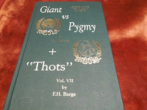 Giant vs. Pygmy Plus Thots Vol. VII : Chiropractic Metaphysical Concepts - Frederick H. Barge