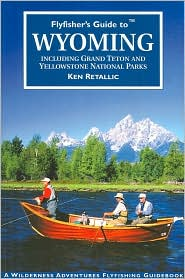 Flyfisher's Guide to Wyoming: Including Grand Teton and Yellowstone National Parks