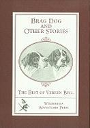 Brag Dog and Other Stories: The Best of Vereen Bell
