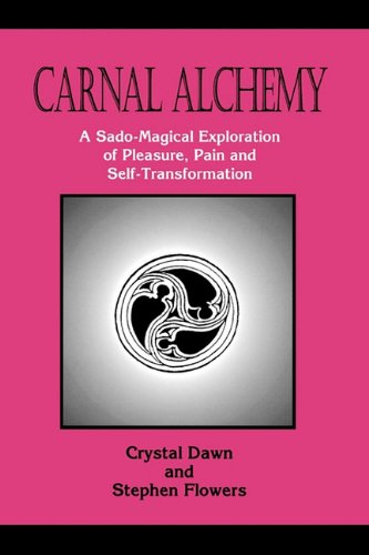 Carnal Alchemy - Stephen Flowers; Crystal Dawn