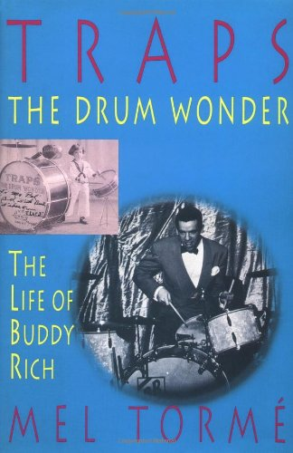 Traps - The Drum Wonder: The Life of Buddy Rich Hardcover - Mel Torme