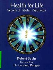 Health for Life: Secrets of Tibetan Ayurveda (Healing Series)