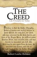 The Creed: Life Principles for Today - Holmes, Robert L.
