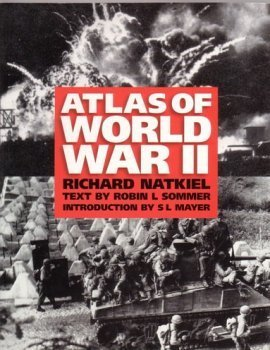 Atlas of World War II - Richard Natkiel; Robin L Sommer