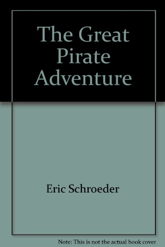 The Great Pirate Adventure - Schroeder, Eric; Maden, Mary
