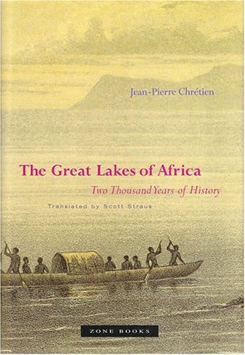 The Great Lakes of Africa: Two Thousand Years of History - Jean-Pierre Chr?tien