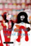 Death and the Idea of Mexico