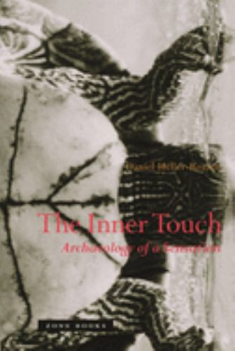 The Inner Touch : Archaeology of a Sensation - Daniel Heller-Roazen