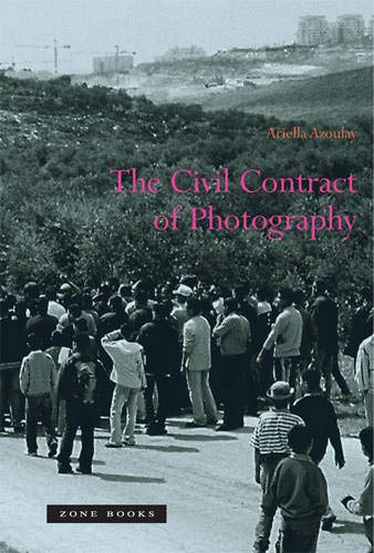 The Civil Contract of Photography (Volume 1) - Ariella Azoulay
