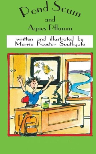 Pond Scum and Agnes Pflumm (The Third Book in  Agnes Pflumm Trilogy) - Merrie Koester Southgate