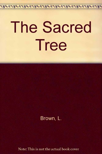 The Sacred Tree - L. Brown