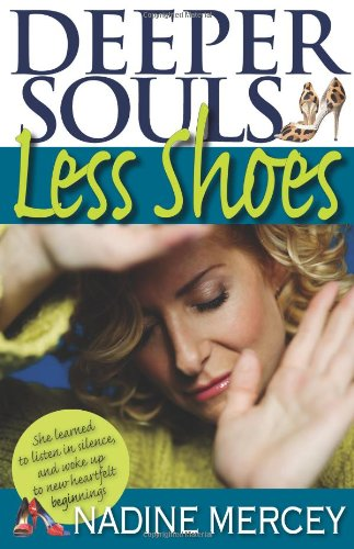 Deeper Souls, Less Shoes: An Owner's Manual for the Soul - Nadine Mercey