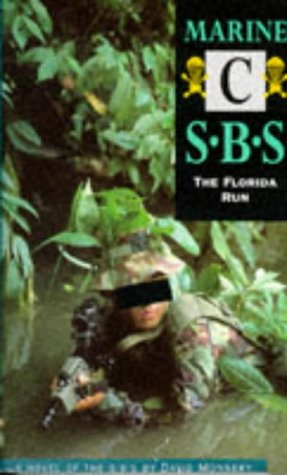 Marine C: The Florida Run: SBS (Special Boat Service) - David Monnery