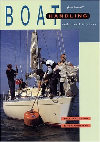 Boat Handling Under Sail and Power - Bill Anderson; Tom Cunliffe