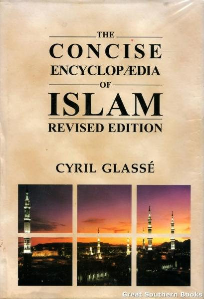 The Concise Encyclopaedia of Islam - Glasse, Cyril